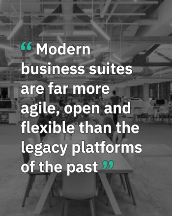 Modern business software suites are agile, open and flexible